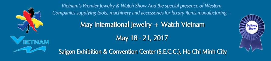 INTERNATIONAL JEWELRY AND WATCH  VIETNAM 2017 (14TH EDITION)
