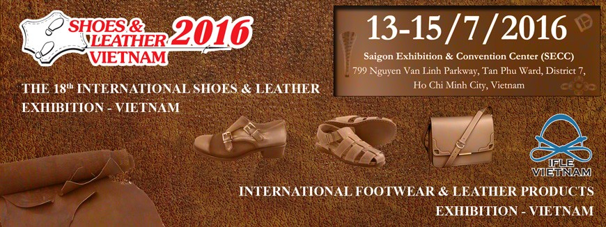 THE INTERNATIONAL SHOES AND LEATHER EXHIBITION VIETNAM ( SHOES & LEATHER)