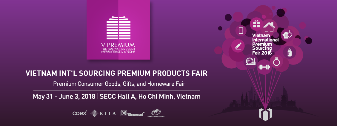 VIPREMIUM - VIETNAM INT'L PREMIUM SOURCING FAIR 2018